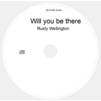 Will You Be There - Lieder mit Rusty Wellington